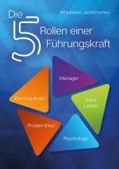 5 Rollen einer Führungskraft