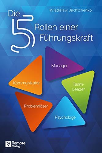 5 Rollen einer Führungskraft | Argumentorik