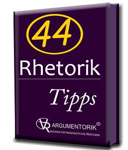 44 Rhetorik Tipps | Argumentorik