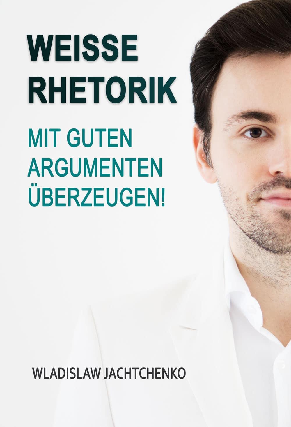 Weisse Rhetorik (E-Book) | Wladislaw Jachtchenko